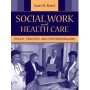 Social Work and Health Care by Joan M. Borst
