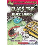 The Class Trip from the Black Lagoon by Jared D. Lee