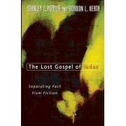 The Lost Gospel of Judas by Stanley E. Porter