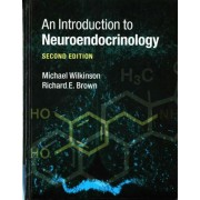 An Introduction to Neuroendocrinology by Richard Brown