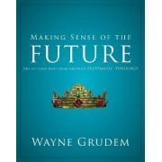 Making Sense of the Future by Wayne Grudem