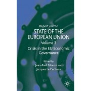 Report on the State of the European Union: Crisis in the EU Economic Governance Volume 3 by Jean-Paul Fitoussi