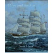 Ships and the Sea by Oswald Brett