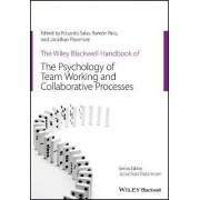 The Wiley-Blackwell Handbook of the Psychology of Team Working and Collaborative Processes by Dr. Eduardo Salas