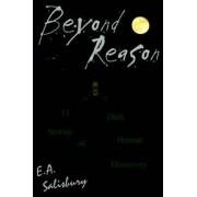 Beyond Reason by E A Salisbury