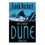 The Great Dune Trilogy: Dune Dune Messiah Children of Dune