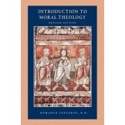 Introduction to Moral Theology by Romanus Cessario