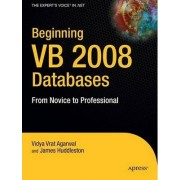 Beginning VB 2008 Databases by Vidya Vrat Agarwal