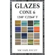 Glazes Cone 6 by Michael Bailey