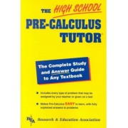 High School Pre-calculus Tutor by The Editors of Rea