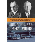 Billy, Alfred, and General Motors by William Pelfrey