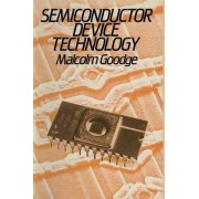 Semiconductor Device Technology by Malcolm E. Goodge