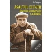ASALTUL CETATII.Dosarul de securitate al lui G,Calinescu