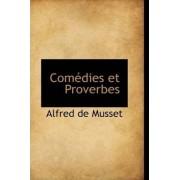 Com Dies Et Proverbes by Alfred De Musset