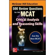 McGraw-Hill Education 500 Review Questions for the MCAT: Critical Analysis and Reasoning Skills by Kevin Langford