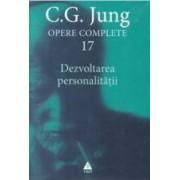 Opere complete 17 - Dezvoltarea personalitatii - C.G. Jung
