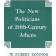 The New Politicians of Fifth-Century Athens by W. Robert Connor