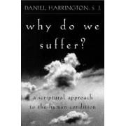 Why Do We Suffer? by SJ Daniel J. Harrington