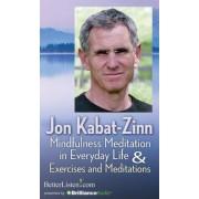 Mindfulness Meditation in Everyday Life and Exercises & Meditations by Jon Kabat-Zinn