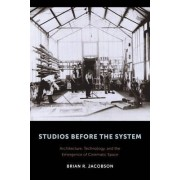 Studios Before the System by Brian R. Jacobson