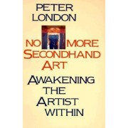 No More Second Hand Art by Peter London