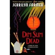 Dim Sum Dead by Jerrilyn Farmer