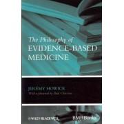The Philosophy of Evidence-Based Medicine by Jeremy H. Howick