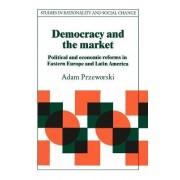 Democracy and the Market by Adam Przeworski