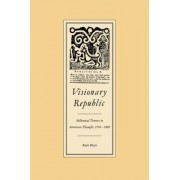 Visionary Republic by Ruth H. Bloch