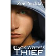 Thief (Black Wolves Book One) by Zoe Perdita