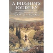 A Pilgrim's Journey by St.Ignatius of Loyola