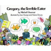 Gregory, the Terrible Eater by Ariane Dewey