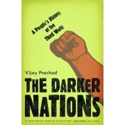 The Darker Nations by Vijay Prashad