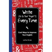 Write (or Is It Right?) Every Time by Lottie Stride