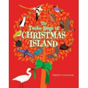 The Twelve Days of Christmas Island by Teresa Lagrange