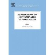 Remediation of Contaminated Environments: Volume 14 by G. Voigt