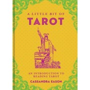 A Little Bit of Tarot by Cassandra Eason