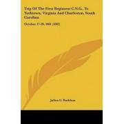 Trip of the First Regiment C.N.G., to Yorktown, Virginia and Charleston, South Carolina by Julius G Rathbun