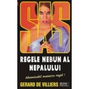 SAS 129: Regele nebun al Nepalului - Gerard de Villiers SAS 129: Regele nebun al Nepalului