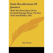 Early Recollections of Jamaica by B J Vernon