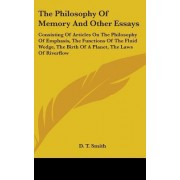 The Philosophy of Memory and Other Essays by D T Smith