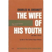 The Wife of His Youth and Other Stories by Charles W. Chesnutt