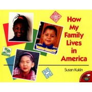 How My Family Lives in America by Susan Kuklin