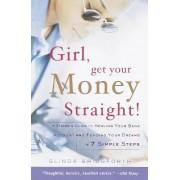 Girl, Get Your Money Straight by Glinda Bridgforth