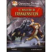 Il mistero di Frankenstein di Mary Shelley by Geronimo Stilton