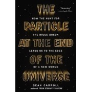 The Particle at the End of the Universe: How the Hunt for the Higgs Boson Leads Us to the Edge of a New World, Paperback