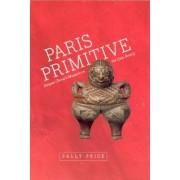 Paris Primitive by Sally Price