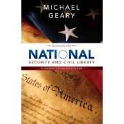 National Security and Civil Liberty: A Chronological Perspective by Michael Geary