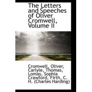 The Letters and Speeches of Oliver Cromwell, Volume II by Cromwell Oliver