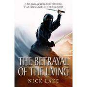The Betrayal of the Living: Blood Ninja III by Nick Lake